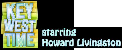Key West Time starring Howard Livingston